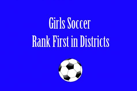 Girls Soccer Ranked First in Districts