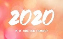 2020: Is It Time For Change